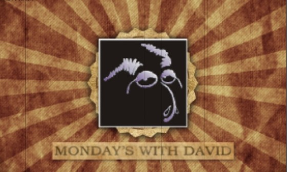 Monday's With David : Episode #3